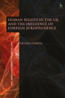 Human Rights in the UK and the Influence of Foreign Jurisprudence (Hart Studies in Comparative Public Law) Cover Image