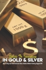 Guide To Investing In Gold & Silver: How To Buy And Sell Gold And Silver Bullion Without Getting Ripped Off!: Commodities Trading Book Cover Image