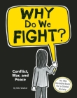 Why Do We Fight?: Conflict, War, and Peace Cover Image