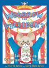 Woodrow for President: A Tail of Voting, Campaigns, and Elections Cover Image