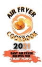 Air Fryer Cookbook 2021: Easy Air Fryer Recipes for Smart People Cover Image