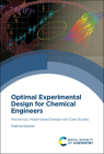 Optimal Experimental Design for Chemical Engineers: Mechanistic Model-Based Design with Case Studies Cover Image