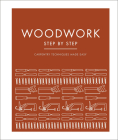 Woodwork Step by Step: Carpentry Techniques Made Easy (DK Step by Step) Cover Image