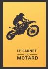 le carnet du motard: Carnet / Cahier de notes ligné pour passionné de moto - 17,78 cm x 25,4 cm (7 po x 10 po) - 100 pages Cover Image