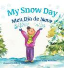 My Snow Day / Meu Dia de Neve: Children's Picture Books in Portuguese Cover Image