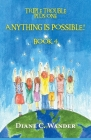 Anything is Possible! (Triple Trouble Plus One #4) Cover Image