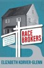 Race Brokers: Housing Markets and Segregation in 21st Century Urban America Cover Image