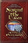 North! or Be Eaten: Wild Escapes, a Desperate Journey, and the Ghastly Fangs of Dang. Cover Image