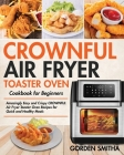 CROWNFUL Air Fryer Toaster Oven Cookbook for Beginners Cover Image