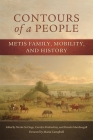Contours of a People: Metis Family, Mobility, and History (New Directions in Native American Studies #6) Cover Image