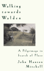 Walking Towards Walden: A Pilgrimage in Search of Place Cover Image
