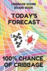 Cribbage Score Board Sheet Book: Scorebook of 100 Score Keeper Sheet Pages for Cribbage Games, Convenient 6 by 9 Inches, Funny Forecast Colorful Cover Cover Image