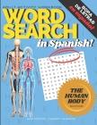 Adult Activity Workbook WORD SEARCH in Spanish, Sopa de Letras en Español HUMAN BODY EDITION, ANATOMY/EL CUERPO HUMANO: Spanish Activity Books For Eve Cover Image