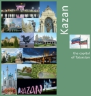Kazan: The Capital of Tatarstan: A Photo Travel Experience (Russia) Cover Image