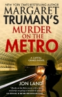 Margaret Truman's Murder on the Metro: A Capital Crimes Novel Cover Image