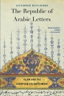 The Republic of Arabic Letters: Islam and the European Enlightenment Cover Image