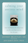 Calming Your Anxious Mind: How Mindfulness & Compassion Can Free You from Anxiety, Fear & Panic Cover Image