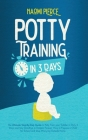 Potty Training in 3 Days: The Ultimate Step-By-Step Guide to Potty Train your Toddler in Only 3 Days and Say Goodbye to Diapers Forever. How to Cover Image