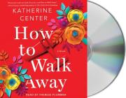 How to Walk Away: A Novel Cover Image