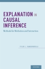 Explanation in Causal Inference: Methods for Mediation and Interaction Cover Image