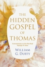 The Hidden Gospel of Thomas: Commentaries on the Non-Dual Sayings of Jesus Cover Image