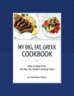 My Big, Fat, Greek Cookbook: Best Recipes from My Big, Fat, Greek Cooking Class Cover Image