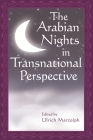 The Arabian Nights in Transnational Perspective (Fairy-Tale Studies) Cover Image