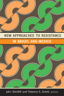 New Approaches to Resistance in Brazil and Mexico Cover Image