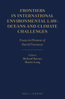 Frontiers in International Environmental Law: Oceans and Climate Challenges: Essays in Honour of David Freestone Cover Image
