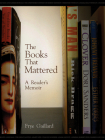 The Books That Mattered: A Readeras Memoir Cover Image