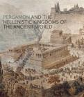 Pergamon and the Hellenistic Kingdoms of the Ancient World Cover Image