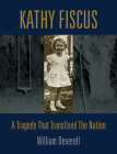 Kathy Fiscus: A Tragedy That Transfixed the Nation Cover Image
