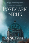 Postmark Berlin: A Mystery (Collins-Burke Mystery #11) Cover Image