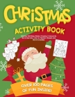 Christmas Activity Book: Coloring, Matching, Mazes, Drawing, Crosswords, Word Searches, Color by Number, Recipes and Word Scrambles Cover Image