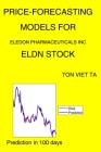 Price-Forecasting Models for Eledon Pharmaceuticals Inc ELDN Stock Cover Image
