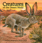 Creatures of the Desert World: A National Geographic Action Book Cover Image