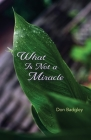 What Is Not a Miracle Cover Image