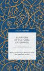 Curators of Cultural Enterprise: A Critical Analysis of a Creative Business Intermediary Cover Image