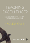 Teaching Excellence?: Universities in an Age of Student Consumerism (Sage Swifts) Cover Image