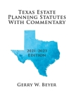 Texas Estate Planning Statutes with Commentary: 2021-2023 Edition Cover Image
