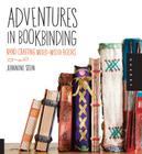 Adventures in Bookbinding: Hand Crafting Mixed-Media Books Cover Image