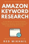 Amazon Keyword Research: A Free Method of Finding Profitable Keywords on Amazon. Increase Sales and Boost Your Rankings Without Paying for Expe Cover Image