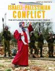The Israeli-Palestinian Conflict: The Struggle for Middle East Peace (World History) Cover Image