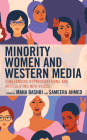 Minority Women and Western Media: Challenging Representations and Articulating New Voices Cover Image