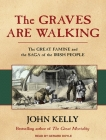 The Graves Are Walking: The Great Famine and the Saga of the Irish People Cover Image