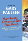 How Angel Peterson Got His Name: And Other Outrageous Tales about Extreme Sports Cover Image