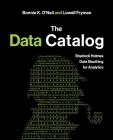 The Data Catalog: Sherlock Holmes Data Sleuthing for Analytics Cover Image