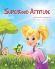 Superfood Attitude: Nutrition book for kids 3-7 years Cover Image