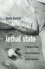 Lethal State: A History of the Death Penalty in North Carolina (Justice) Cover Image