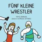 Funf Kleine Wrestler Cover Image